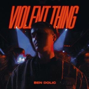Ben Dolic ft. B-OK - Violent Thing (Germany)