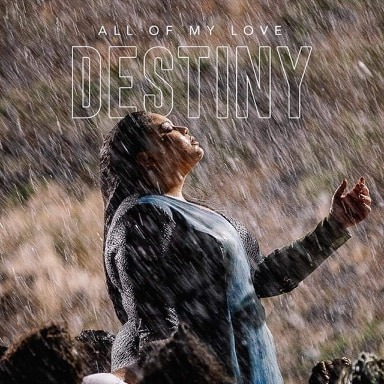 Destiny All Of My Love
