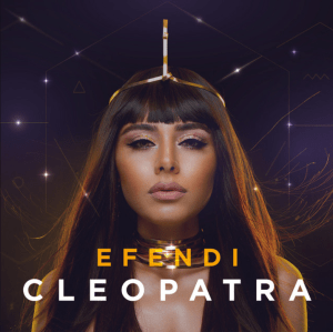 Efendi – Cleopatra