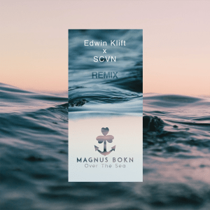Magnus Bokn - Over the Sea (Edwin Klift & SCVN Remix)