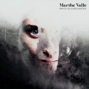 Marthe Valle - Makta og kjærligheten
