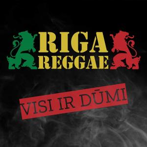 RIGA REGGAE - Visi ir dūmi
