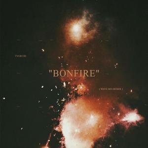 TVORCHI - Bonfire (Remix)