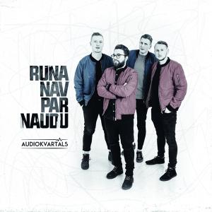 Audiokvartāls - Runa Nav Par Naudu (Full Album)