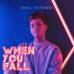Daniel Yastremski - When You Fall