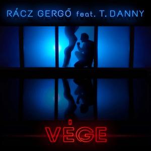 Rácz Gergő feat. T. Danny - Vége