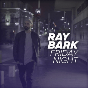 Ray Bark - Friday Night