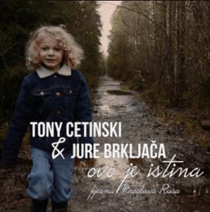 Tony Cetinski & Jure Brkljača - Ovo je istina