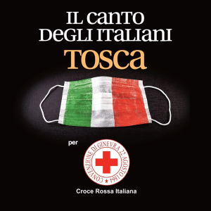 Tosca - Il canto degli italiani (Per Croce Rossa Italiana)