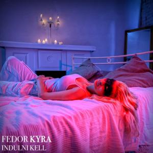 Fedor Kyra - INDULNI KELL