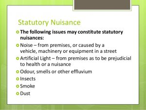 Statutory: Statutory nuisance is caused by