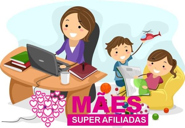 Mães Super Afiliadas
