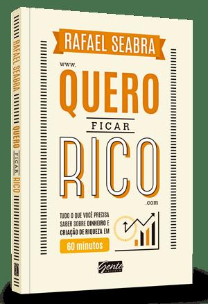 Livro Quero Ficar Rico do Rafael Seabra