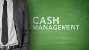 Cash management is key.