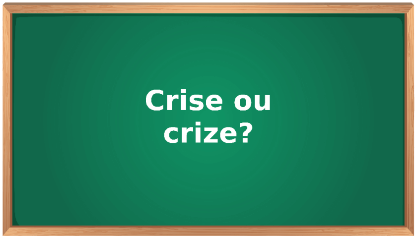 crise ou crize