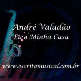 André Valadão – Eu e Minha Casa