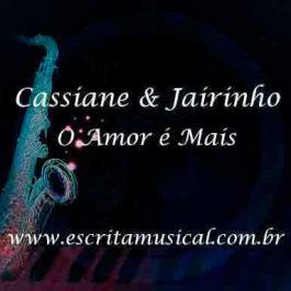 Cassiane e Jairinho – O Amor é Mais