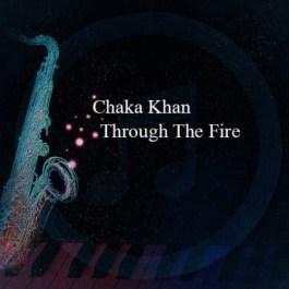 Chaka Khan – Through The Fire