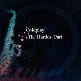 Coldplay – The Hardest Part
