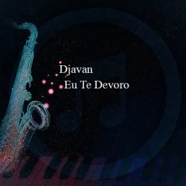 Djavan – Eu Te Devoro