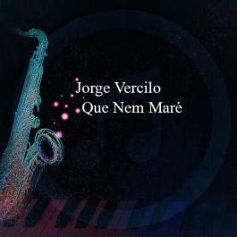 Jorge Vercilo – Que Nem Maré