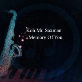 Koh Mr. Saxman – Memory Of You