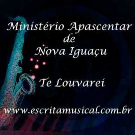 Ministério Apascentar de Nova Iguaçu – Te Louvarei