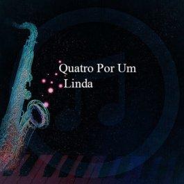 Quatro Por Um – Linda