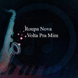 Roupa Nova – Volta Pra Mim