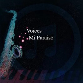 Voices – Mi Paraiso