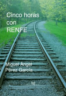 Cinco_horas_con_RENFE-MiguelAngelPerez