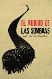 El_rugido_de_las_sombras-JoseLuisDiazCaballero