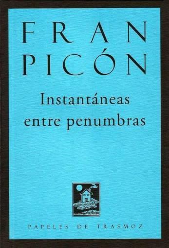 Instantáneas entre penumbras, de Fran Picón