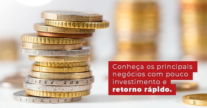 Conheca Os Principais Negocios Com Pouco Investimento E Retorno Rapido Post - Contabilidade em Uberlândia | Escritorial Contabilidade