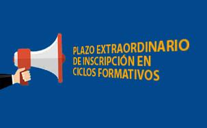 PLAZO EXTRAORDINARIO DE INSCRIPCIÓN EN CICLOS FORMATIVOS