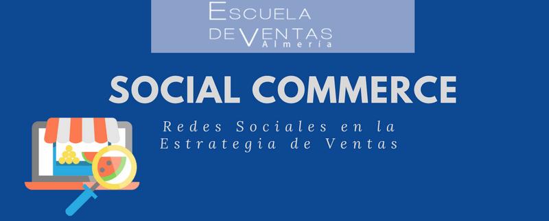 social commerce como vender por redes sociales escuela de ventas almeria