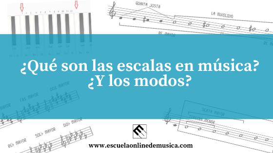 ¿Qué son las escalas en música? ¿Y los modos?