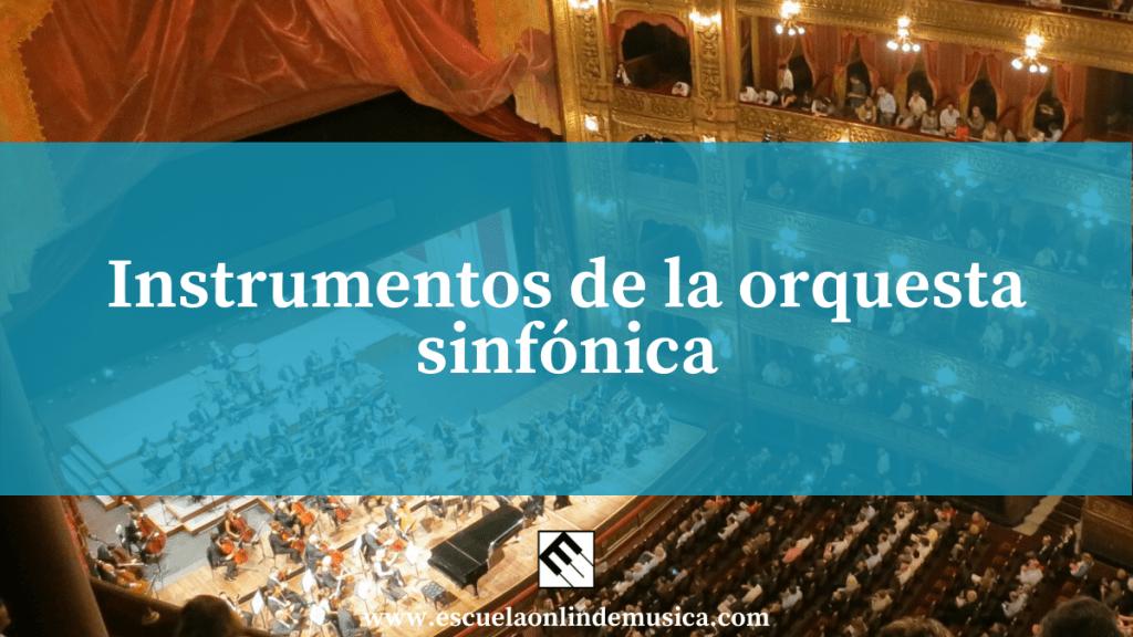 Instrumentos de la orquesta sinfónica
