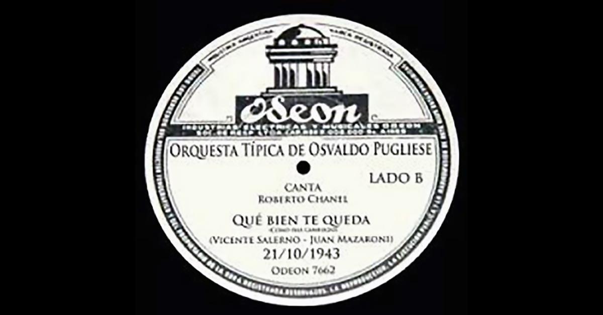 """""""Qué bien te queda"""" by Osvaldo Pugliese y su Orquesta Típica with Roberto Chanel in vocals, 1943, vinyl disc."""