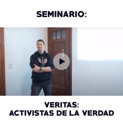 Seminario: Veritas, Activistas de la Verdad