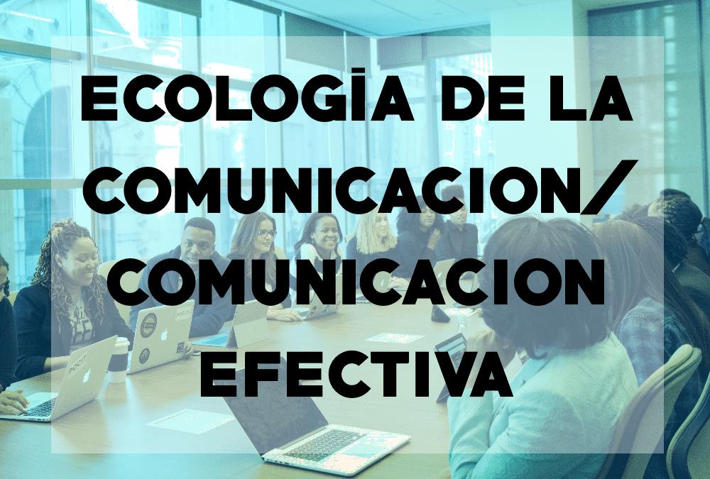 Ecología de la Comunicación/Comunicación efectiva