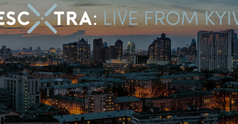 ESCXTRA: Live from Kyiv overlooking a skyline of the city of Kyiv, Ukraine.