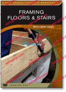 Framing Floors Stairs with Larry Haun