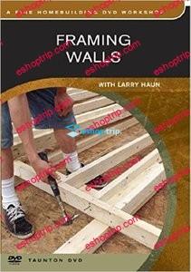 Framing Walls with Larry Haun Fine Homebuilding DVD Workshop