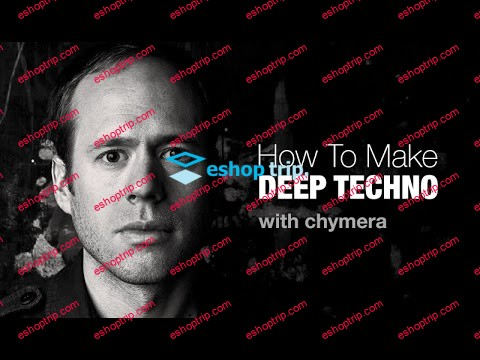 Sonic Academy How To Make Deep Techno 2016 with Chymera