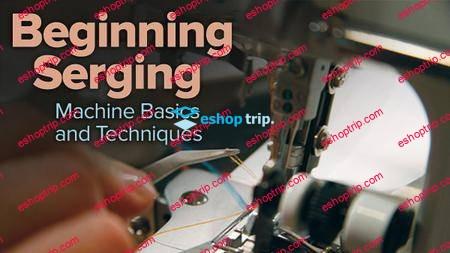 TTC Craftsy Video Beginner Serging – Machine Basics andamp Techniques