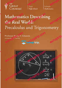 TTC Video Mathematics Describing the Real World Precalculus and Trigonometry
