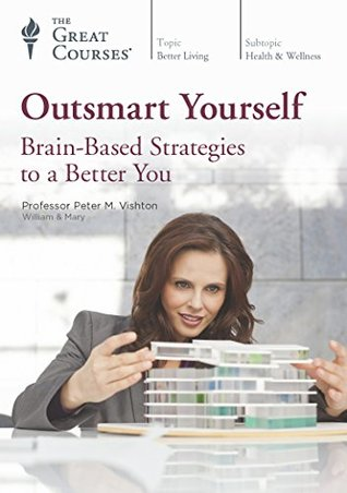 TTC Video Outsmart Yourself Brain Based Strategies to a Better You