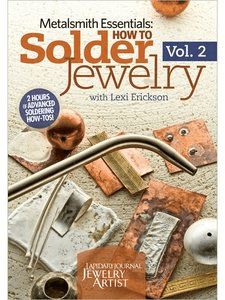 Metalsmith Essentials How to Solder Jewelry Volume 2