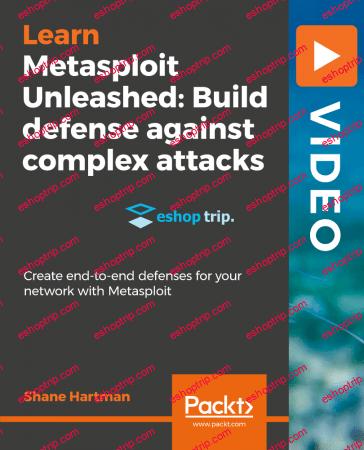 Metasploit Unleashed Build defense against complex attacks